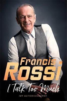 I Talk Too Much by Francis Rossi image