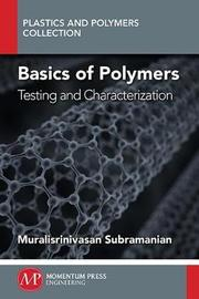 Basics of Polymers, Volume I by Muralisrinivasan Subramanian