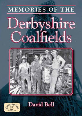 Memories of the Derbyshire Coalfields by David Bell image