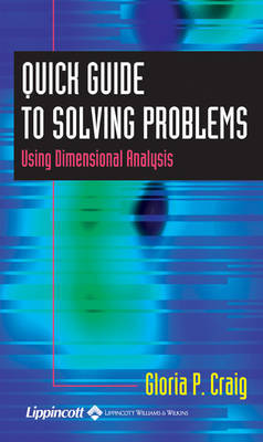 Quick Guide to Solving Problems Using Dimensional Analysis by Gloria P. Craig image
