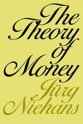 The Theory of Money by Jurg Niehans