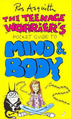 The Teenage Worrier's Pocket Guide to Mind and Body by Ros Asquith