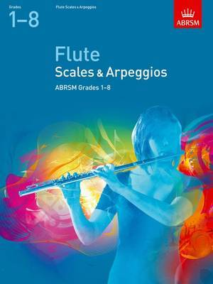 Scales and Arpeggios for Flute: Grades 1-8