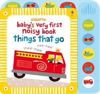 Baby's Very First Noisy Book Things that Go by Stella Baggott