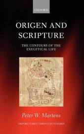 Origen and Scripture by Peter W. Martens