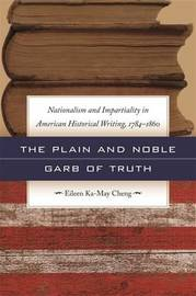 The Plain and Noble Garb of Truth by Eileen Ka-May Cheng