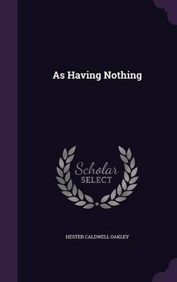 As Having Nothing by Hester Caldwell Oakley image