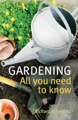 Gardening: All You Need to Know by Richard Rosenfeld image