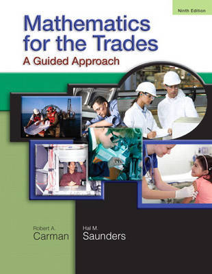 Mathematics for the Trades: A Guided Approach by Robert A. Carman