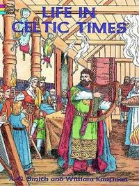 Life in Celtic Times by William Kaufman image