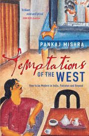 Temptations of the West by Pankaj Mishra image