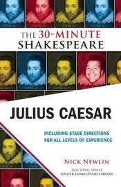 Julius Caesar: The 30-Minute Shakespeare by William Shakespeare
