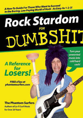 Rock Stardom for Dumbshits: A Reference for Losers! by Phantom Surfers image