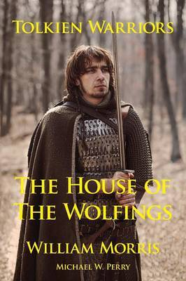 Tolkien Warriors-The House of the Wolfings by William Morris image