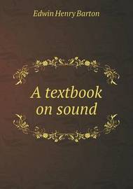 A Textbook on Sound by Edwin Henry Barton