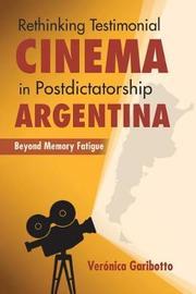 Rethinking Testimonial Cinema in Postdictatorship Argentina by Veronica Garibotto image