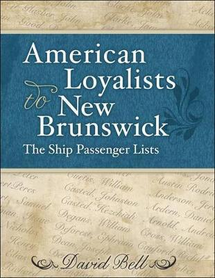 American Loyalists to New Brunswick by David Bell image