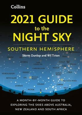 2021 Guide to the Night Sky Southern Hemisphere by Storm Dunlop