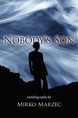 Nobody's Son: Autobiography by Mirko Marzec image