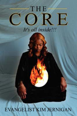 The Core: It's All Inside!!!! by Evangelist Kim Jernigan image