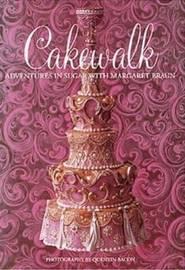 Cakewalk: Adventures in Sugar by Margaret Braun image