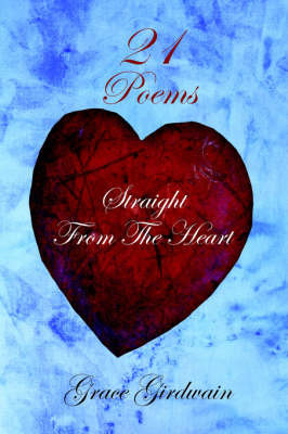 Poems Straight From The Heart by Grace Girdwain