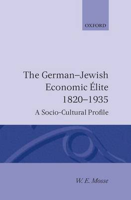 The German-Jewish Economic Elite 1820-1935 by W.E. Mosse image