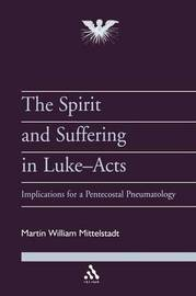 The Spirit and Suffering in Luke-Acts by Martin W. Mittelstadt image
