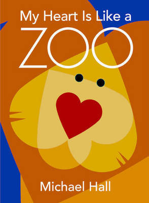 My Heart Is Like a Zoo by Michael Hall image
