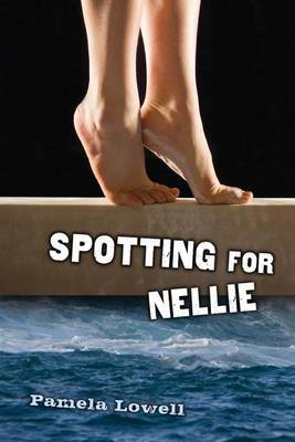 Spotting for Nellie by Pamela Lowell