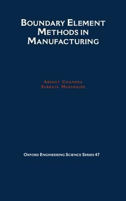 Boundary Element Methods in Manufacturing by Abhijit Chandra