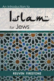 An Introduction to Islam for Jews by Reuven Firestone