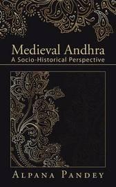 Medieval Andhra by Alpana Pandey