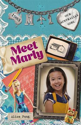 Our Australian Girl: Meet Marly (Book 1) by Alice Pung image