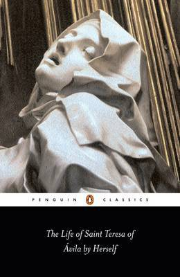 The Life of St Teresa of Avila by Herself by Teresa