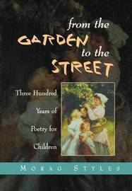 From the Garden to the Street by Morag Styles