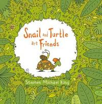 Snail and Turtle Are Friends by Stephen Michael King