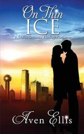 On Thin Ice by Aven Ellis