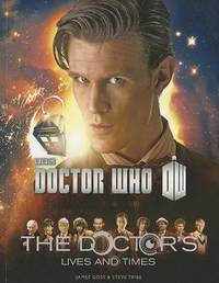 Doctor Who: The Doctor's Lives and Times by James Goss