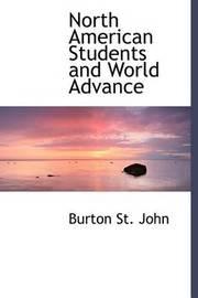 North American Students and World Advance by Burton St John