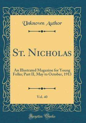 St. Nicholas, Vol. 40 by Unknown Author image