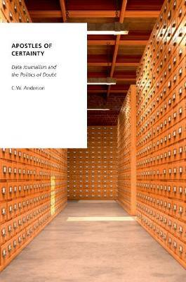 Apostles of Certainty by C.W. Anderson image