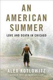 An American Summer by Alex Kotlowitz