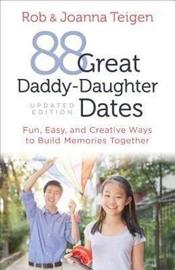 88 Great Daddy-Daughter Dates by Rob Teigen