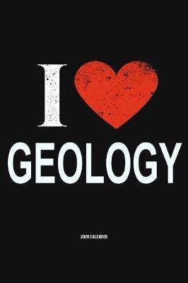 I Love Geology 2020 Calender by Del Robbins