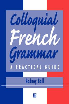 Colloquial French Grammar by Rodney Ball image