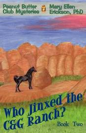 Who Jinxed the C&g Ranch? : Peanut Butter Club Mysteries: Book 2 by Mary Ellen Erickson PhD image