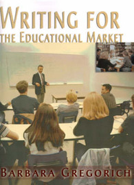 Writing for the Educational Market by Barbara Gregorich image