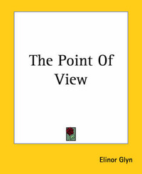 The Point Of View by Elinor Glyn