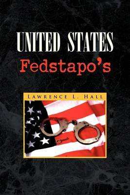 United States Fedstapo's by Lawrence L. Hall image